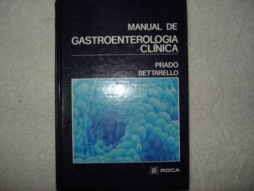 Livro Manual De Gastroenterologia Clínica Bettarello 1988