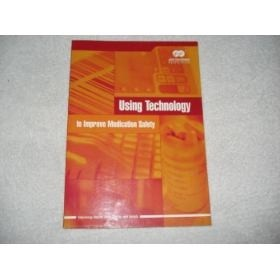 Livro Using Technology To Improve Medication Safety 2005